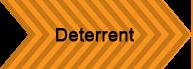 Deterrent